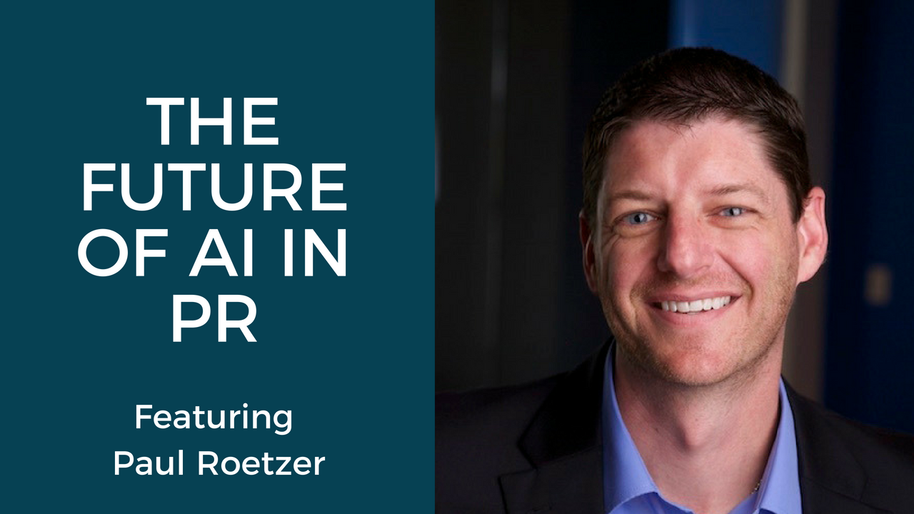 The Future of AI in PR: Featuring Paul Roetzer