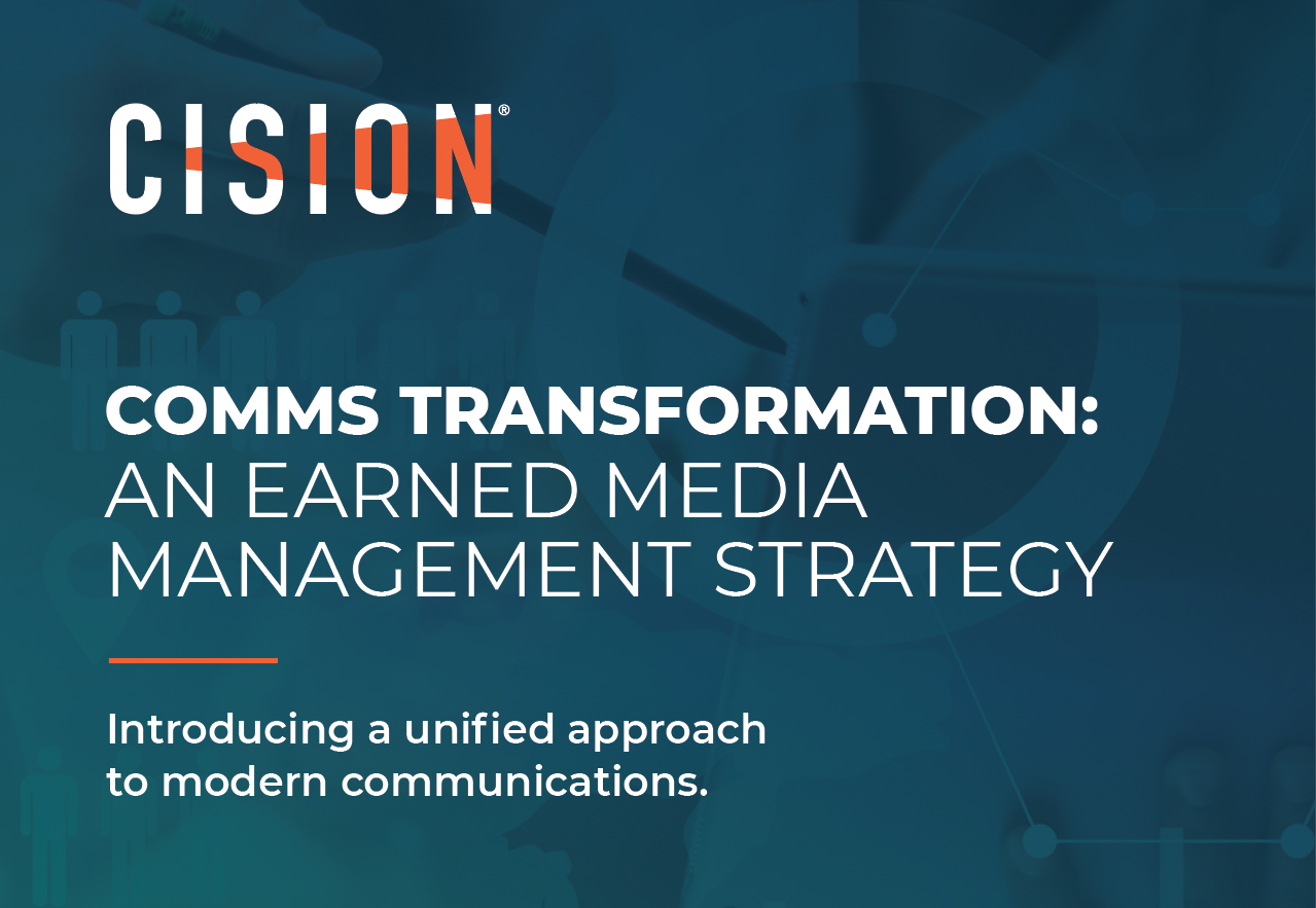 Comms Transformation: An Earned Media Management Strategy