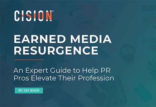 Earned Media Resurgence: An Expert Guide to Help PR Pros Elevate Their Profession