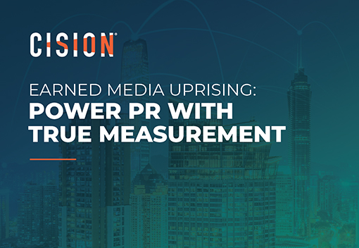 Earned Media Uprising: Power PR With a True Measurement