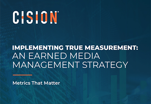 Implementing True Measurement: An Earned Media Management Strategy, Metrics That Matter