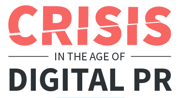 Crisis Communications in the Age of Digital PR